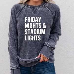 Friday Nights & Stadium Lights Sweatshirt.